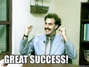"Borat says, ""Great success!"""